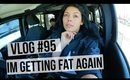 VLOG #95: IM GETTING FAT AGAIN | SCCASTANEDA