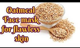 Oatmeal Face mask for flawless skin
