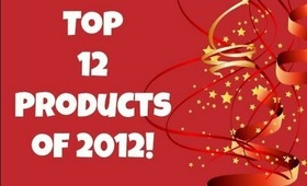 My Top 12 Products of 2012!