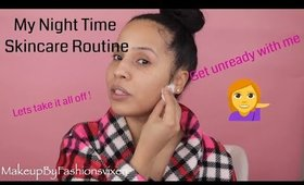 Night Time Skincare Routine | Get Unready With Me