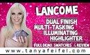 Lancome Dual Finish Multi-Tasking Illuminating Highlighter | Demo, Swatches, & Review | Tanya Feifel