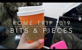 ROME 2019 | Bits & Pieces