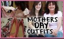 MOTHERS DAY OUTFITS