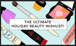 The Ultimate Holiday Beauty Wish List