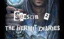 TheHermitDiaries| 2013ღ Season 2, Episode 2