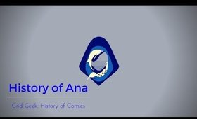 Grid Geek: History of Ana | Grid Geek: History of Comics