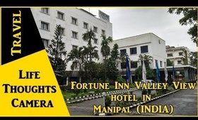 """Hotel Review : """"Fortune Inn Valley"""" in Manipal, Karnataka (India) - Ep 148 
