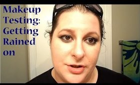 Makeup Testing: Getting Rained On
