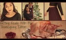 Getting Ready With Me: Thanksgiving Edition!!