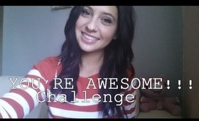 YOU'RE AWESOME!!! challenge.