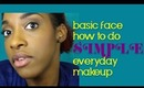 Basic Face: EASY Everyday MAKEUP