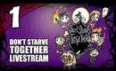 Don't Starve Together - Ep. 1 - We'll Probably Starve  [Livestream UNCENSORED]