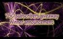 Winner of 750 subs giveaway