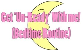 Get Un-Ready with Me (Bedtime Routine)