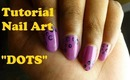 Tutorial - Nail Art - Dots .. Fast and Easy