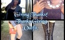 OOTD/OOTN: Giving Thanks! Thanksgiving Outfit 2012