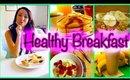 Healthy Breakfast Ideas   Quick & Easy