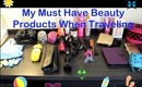 Must Have Products for Traveling