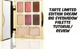 Tarte Dream Big Eyeshadow Palette Review/Tutorial