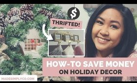 How-To Decorate for the Holidays on a Budget | Thrift Store Decor Ideas!