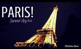 City of Lights- PARIS! Summer Vlog #4 ♡ Christina Amor