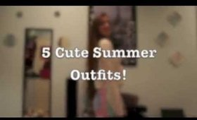 5 Cute Summer Outfits!