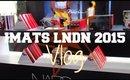 Imats LNDN 2015|Vlog