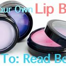 How to Make Your Own Lip Balm!!!