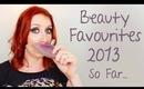 My Beauty Favourites of 2013 So Far!