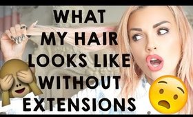 What My Hair Looks Like Without Hair Extensions!