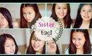 The Sister Tag! w/ Hanna