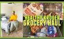 HEALTHY KROGER Grocery Haul | 2019