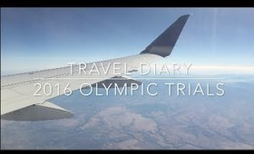 Travel Diary: 2016 Olympic Trials | Nikki's Haven