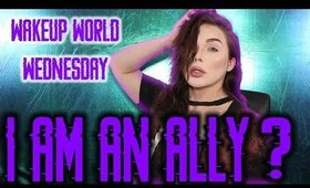 I Am An Ally? Transgender Companies - WakeUp World Wednesday