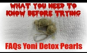 Yoni Detox Pearls Q&A WHAT YOU NEED TO KNOW