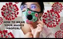 How to wear your mask properly during this coronavirus pandemic!