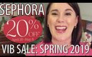 SEPHORA VIB SALE SPRING 2019: Dates, Info, & What's In My Cart!