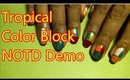 Tropical Color Block: Nails Of The Day Demo