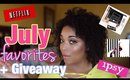 JULY FAVORITES 2017 + GIVEAWAY | NATURAL HAIR MAKEUP NETFLIX BEAUTY BOXES | MelissaQ