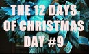 THE 12 DAYS OF CHRISTMAS: Day #9