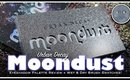 Urban Decay l Moondust Palette Review l With Wet & Dry Brush Swatches!