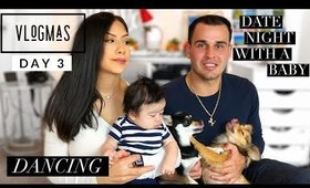 Vlogmas Day 3! (Surprise, Date night with a baby, Dancing, Talking baby)
