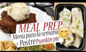 PASA MENOS TIEMPO EN LA COCINA | MEAL PREP No. 16 + MI RECETA PUMKIN PIE