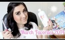 March Favorites! 2014 ♡