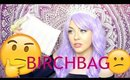 BIRCHBAG - NOT IMPRESSED