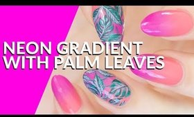 NEON GRADIENT WITH PALM LEAVES NAIL ART TUTORIAL