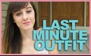 QUICK TIP TUESDAY | LAST MINUTE OUTFIT