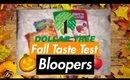 Dollar Tree Fall Taste Test: BLOOPERS   October 2018