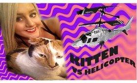 KITTEN VS TOY HELICOPTER! : Kate Phillips ♥ Vlog 001