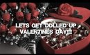 VLOG Ep.14(Lets get dolled up Ep.3 V-Day GRWM+Outfit)
